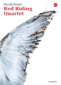 """Red Riding Quartet"" di David Peace, Saggiatore, 45 euro"